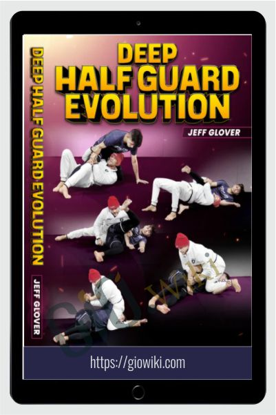 Deep Half Guard - Jeff Glover