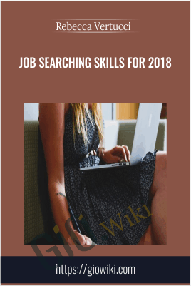 Job Searching Skills for 2018 - Rebecca Vertucci