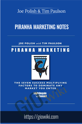 Piranha Marketing NOTES - Joe Polish & Tim Paulson