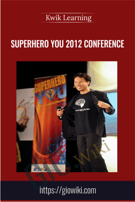 Kwik Learning: Superhero You 2012 Conference
