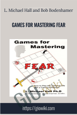 Games for Mastering Fear - L. Michael Hall and Bob Bodenhamer