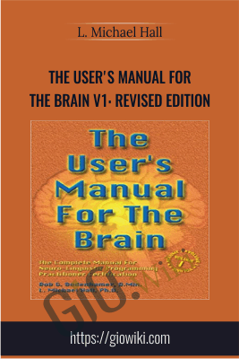 The User's Manual for the Brain v1: Revised Edition - L. Michael Hall