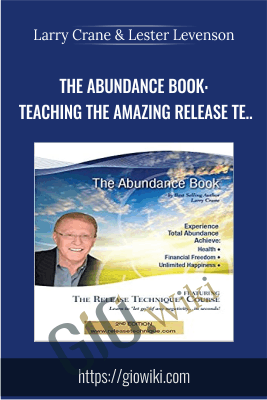 The Abundance Book: Teaching The Amazing Release Te... - Larry Crane & Lester Levenson