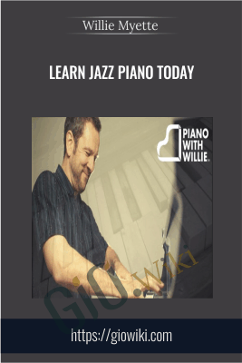 Learn Jazz Piano Today - Willie Myette