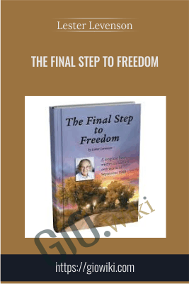The Final Step to Freedom - Lester Levenson