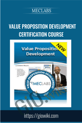 Value Proposition Development Certification Course - MECLABS