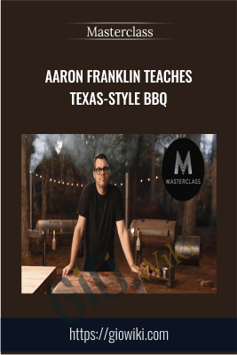 Aaron Franklin Teaches Texas-Style BBQ - Masterclass