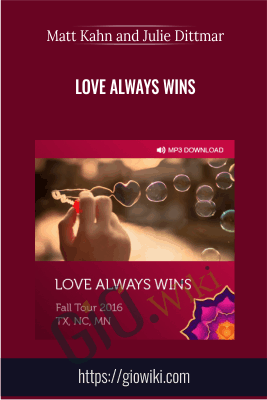 Love always wins - Matt Kahn and Julie Dittmar