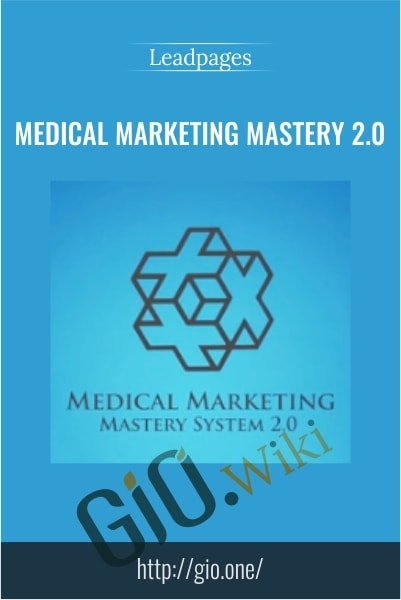 Medical Marketing Mastery 2.0 - Leadpages