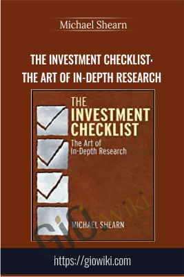 The Investment Checklist: The Art of In-Depth Research - Michael Shearn