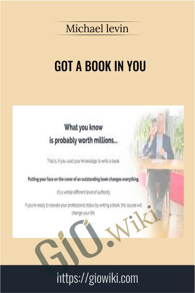 Got A Book In You – Michael levin