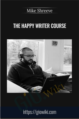 The Happy Writer Course - Mike Shreeve