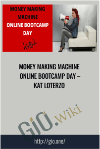 Money Making Machine Online Bootcamp Day – Kat Loterzo