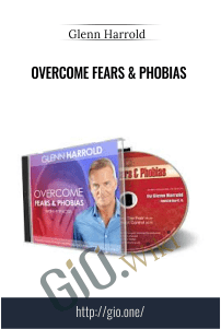 Overcome Fears & Phobias – Glenn Harrold