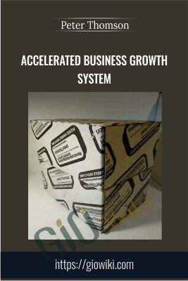 Accelerated Business Growth System - Peter Thomson