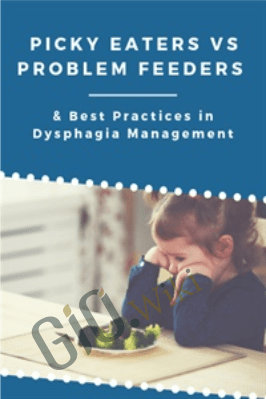 Picky Eaters vs Problem Feeders & Best Practices in Dysphagia Management - Angela Mansolillo & Dr. Kay Toomey