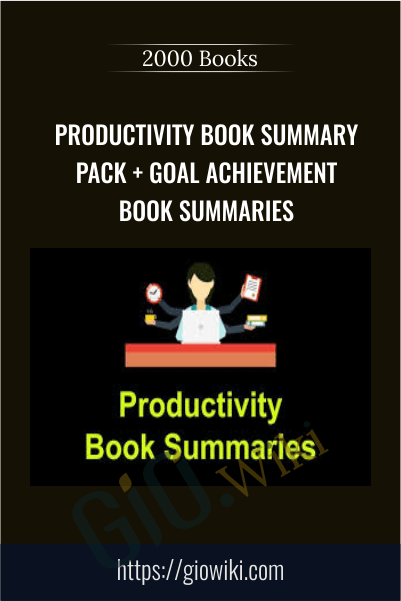 Productivity Book Summary Pack + Goal Achievement Book Summaries - 2000 Books