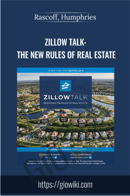 Zillow Talk: The New Rules of Real Estate - Rascoff & Humphries