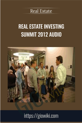 Real Estate Investing Summit 2012 Audio - Real Estate
