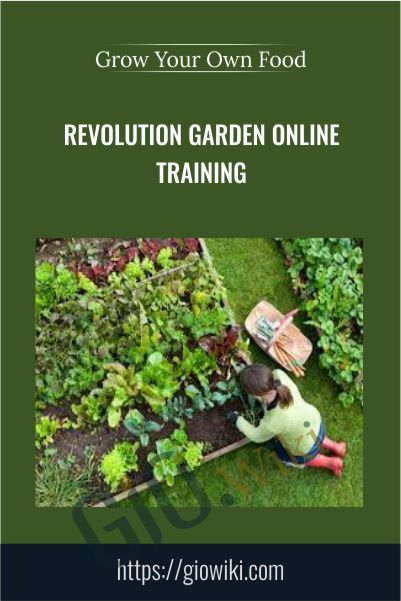 Revolution Garden Online Training – Grow Your Own Food
