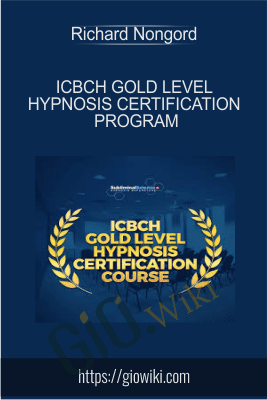 ICBCH Gold Level Hypnosis Certification Program - Richard Nongord