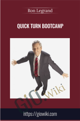 Quick Turn Bootcamp - Ron Legrand
