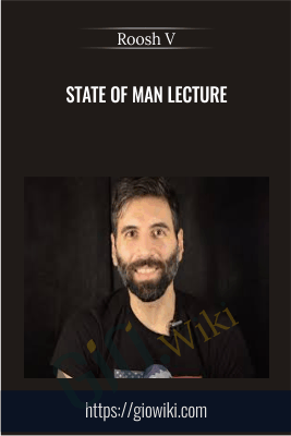 State of Man Lecture - Roosh V