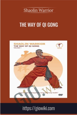 The Way of Qi Gong - Shaolin Warrior