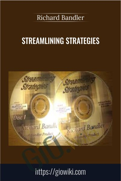 Streamlining Strategies by Richard Bandler