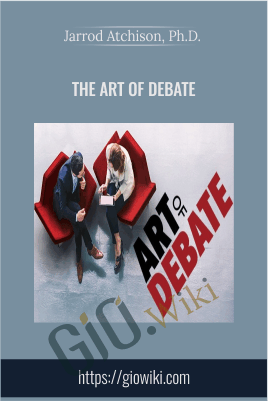 The Art of Debate - Jarrod Atchison, Ph.D