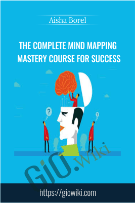 The Complete Mind Mapping Mastery Course For Success - Aisha Borel