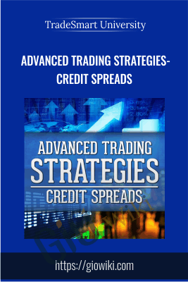 Advanced Trading Strategies- Credit Spreads - TradeSmart Universit