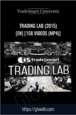 Trading Lab (2015) [en] [158 Videos (mp4)] – TradeSmart University