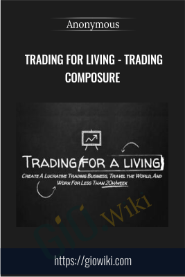 Trading for Living - Trading Composure - Anonymous