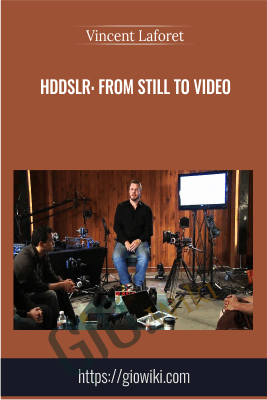 HDDSLR: From Still to Video - Vincent Laforet
