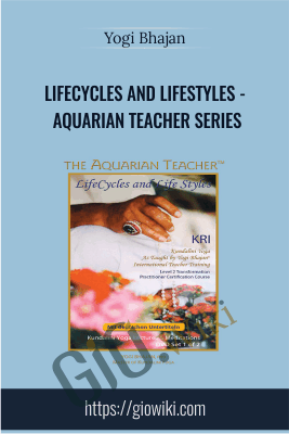 Lifecycles and Lifestyles - Aquarian Teacher Series - Yogi Bhajan