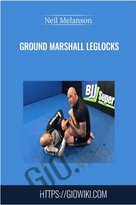 Ground Marshall Leglocks - Neil Melanson