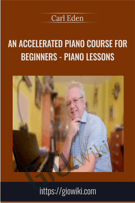 An Accelerated Piano Course for Beginners - Piano Lessons - Carl Eden
