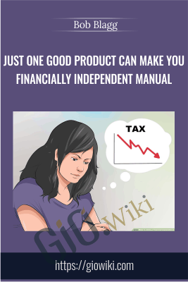 Just One Good Product Can Make You Financially Independent Manual - Bob Blagg