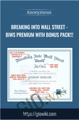 Breaking Into Wall Street - BIWS Premium With Bonus Pack!!! - Anonymous