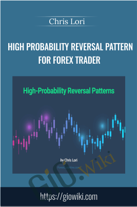 High Probability Reversal Pattern for Forex Trader - Chris Lori