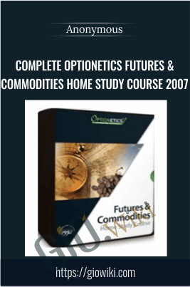 Complete Optionetics Futures & Commodities Home Study Course 2007 - Anonymous