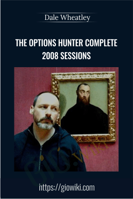 The Options Hunter Complete 2008 Sessions - Dale Wheatley