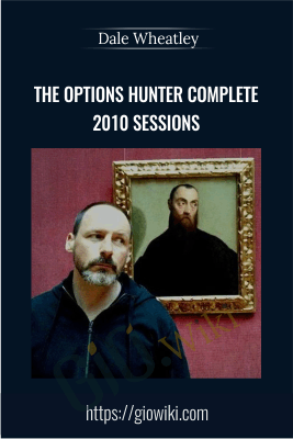 The Options Hunter Complete 2010 Sessions - Dale Wheatley