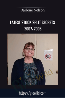Latest Stock Split Secrets 2007/2008 - Darlene Nelson