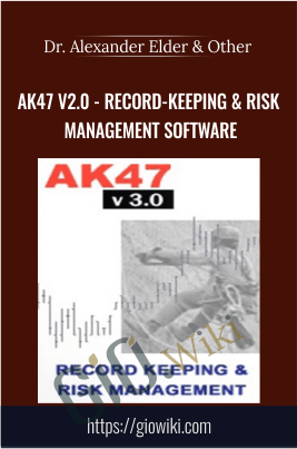 AK47 v2.0 - Record-Keeping & Risk Management Software - Dr. Alexander Elder, Kerry Lovvorn, and Jeff Parker