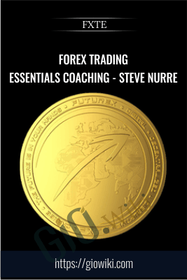 Forex Trading Essentials Coaching - Steve Nurre - FXTE