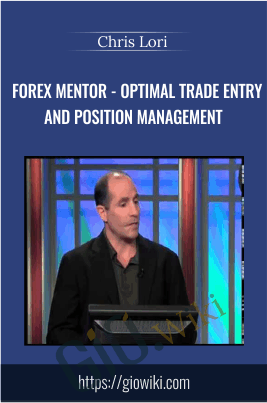 Forex Mentor - Optimal Trade Entry and Position Management - Chris Lori