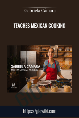 Teaches Mexican Cooking - Gabriela Cámara