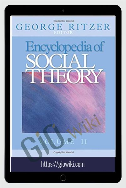 Encyclopedia of Social Theory Vol. 1 & Vol. 2 - George Ritzer